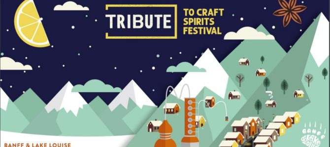 Win Tasting Coupons for the TRIBUTE TO CRAFT SPIRITS FESTIVAL and Discover the Best of Alberta and British Columbia's Food and Drink!